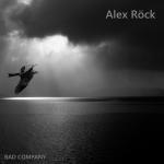 Alex Röck - Single Cover - Bad Company